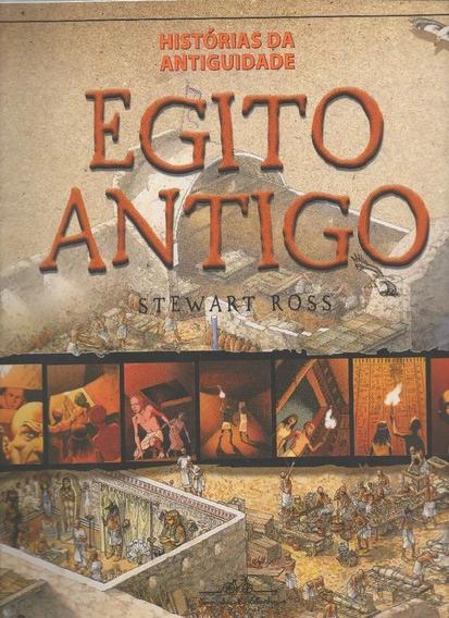 Egito Antigo - Stewart Ross - Histórias Da Antiguidade