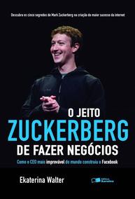 Livro O Jeito Zuckerberg De Fazer Negócios