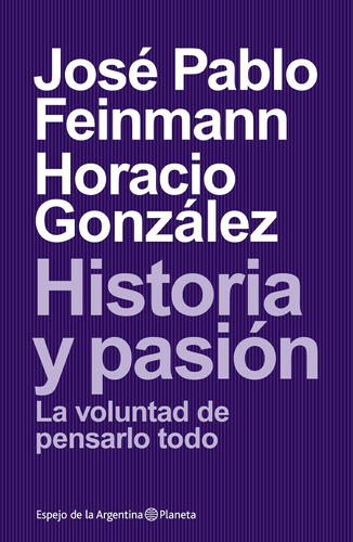 Imagen 1 de 3 de Historia Y Pasión De José Pablo Feinmann - Planeta