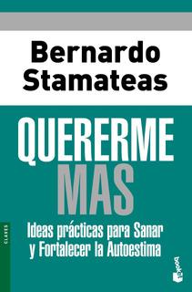 Quererme Más De Bernardo Stamateas - Booket