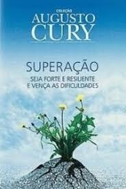 Superação: Seja Forte E Resiliente E Ven Cury, Augusto