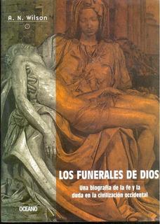 ** Los Funerales De Dios ** A. N. Wilson