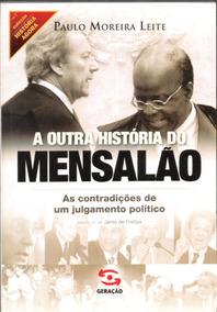 A Outra Historia Do Mensalão - Paulo Moreira Leite 8