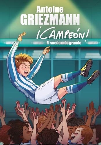 El Sueño Más Grande - Campeón 6 - Antoine Griezmann - Mosca