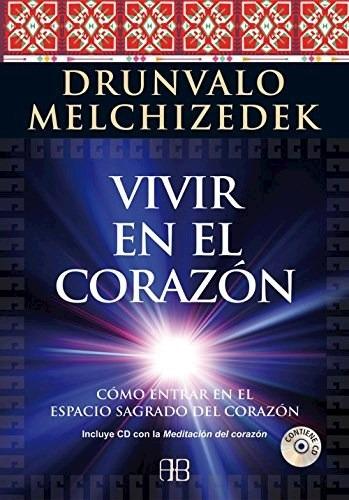 Imagen 1 de 3 de Vivir En El Corazón, Drunvalo Melchizedek, Arkano Books