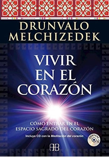Vivir En El Corazón, Drunvalo Melchizedek, Arkano Books