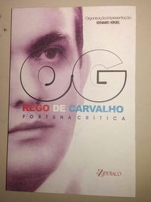 Biografia O G Rego De Carvalho - Fortuna Critica