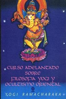 Curso Adelantado Sobre Filosofía Yogi Y Ocultismo Oriental
