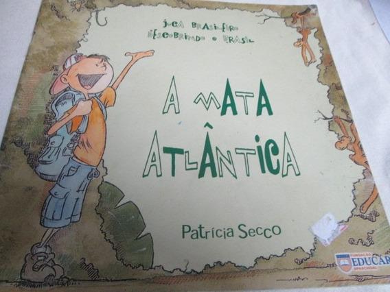 Livro A Mata Atlantica Juca Brasileiro Patricia Secco R.622