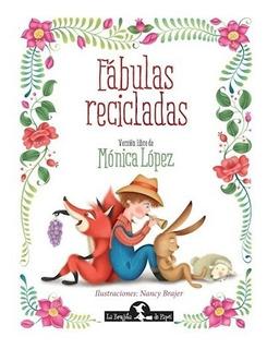 Fabulas Recicladas Version Libre De Monica Lopez