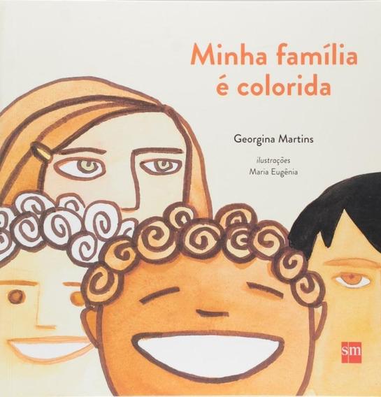 Minha Familia É Colorida - Sm - Grupo Editorial