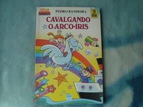 Livro Cavalgando O Arco-íris - Pedro Bandeira