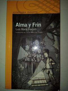 Alma Y Frin Luis Maria Pescetti Alfaguara