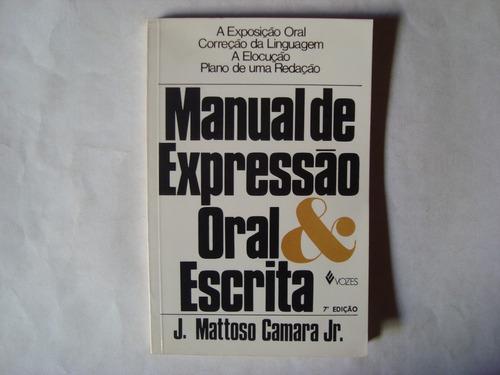 Livro Manual De Expressão Oral E Escrita - Camara Jr.