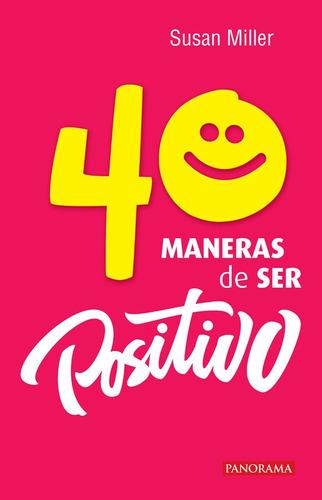 Imagen 1 de 1 de 40 Maneras De Ser Positivo, Pasta Rústica