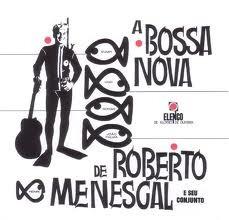 Cd ¿ A Bossa Nova De Roberto Menescal E Seu Conjunto