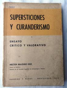 Supersticiones Y Curanderismo - Ensayo - Hector Brazeiro