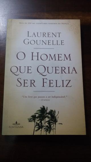 Livro O Homem Que Queria Ser Feliz - Laurent Gounelle