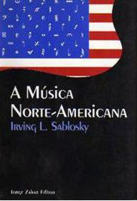 Livro - A Música Norte-americana: Irving L Sablosky