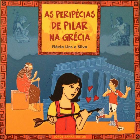 As Peripécias De Pilar Na Grécia - Flávia Lins E Silva