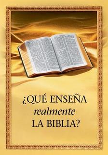 Qué Enseña Realmente La Biblia? Testigos De Jehova. Gratis
