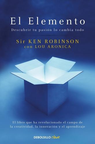 Libro El Elemento - Descubrir Tu Pasión  - Ken Robinson