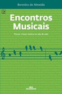 Encontros Musicais - Pensar E Fazer Música Na Sala De Aula