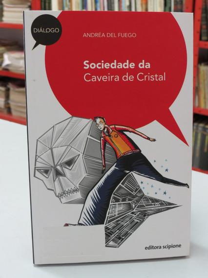 Livro Sociedade Da Caveira De Cristal Andréa Del Fuego Scipi