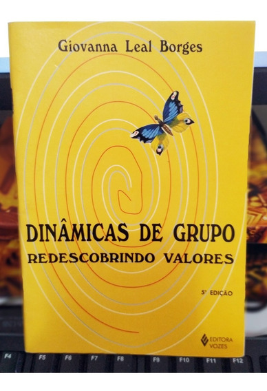 Livro Dinâmicas De Grupo - Giovanna Leal Borges