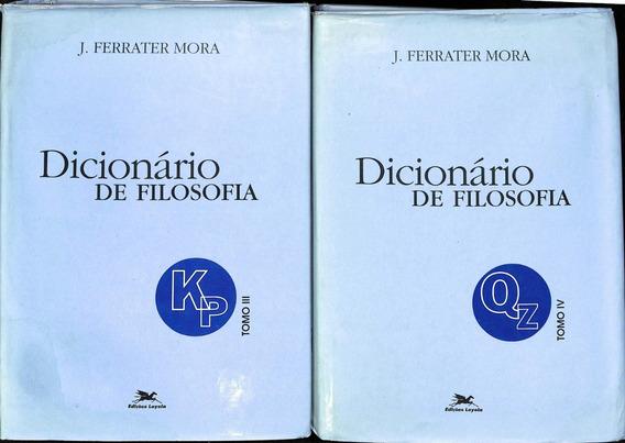 Coleção J Ferrater Mora - Dicionário De Filosofia - 4 Vols