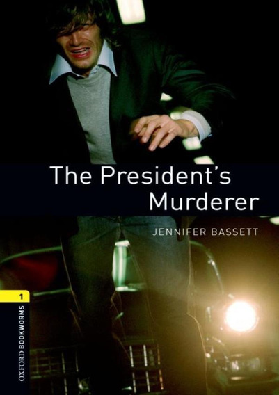 The President`s Murderer - Oxford Bookworms Library 1