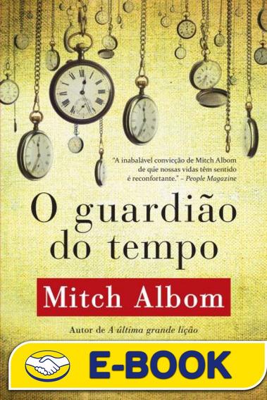 O Guardião Do Tempo - Mitch Albom