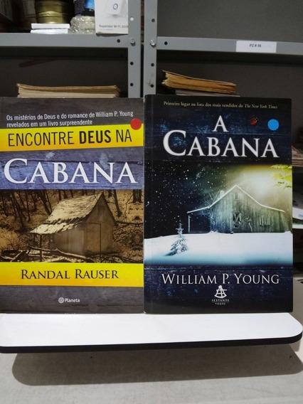2 Livros Willian Young A Cabana / Encontre Deus Na Cabana