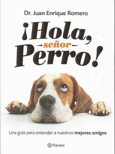 Imagen 1 de 1 de Hola Señor Perro  - Dr. Romero - Autografiado