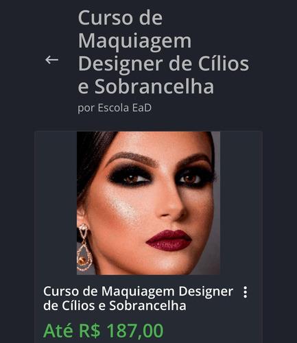 Imagem 1 de 1 de Curso De Maquiagem , Desinger De Cílios E Sobrancelha