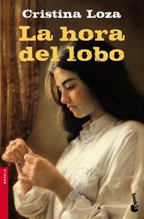 La Hora Del Lobo De Cristina Loza - Booket