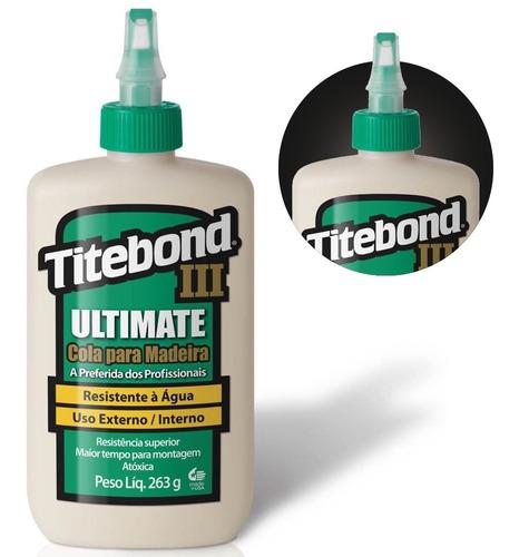 Cola Ultimate Wood Glue Para Madeira 263g 6028325 Titebond