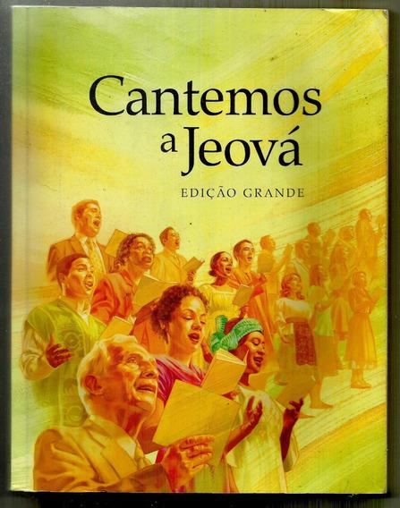 Cantemos A Jeová - Edição Grande - Sociedade Torre De Viigia
