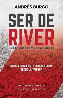Ser De River En Las Buenas Y En Las Malas, De Andrés Burgo