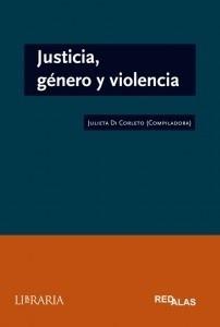 Justicia, Genero Y Violencia - Di Corleto, Julieta