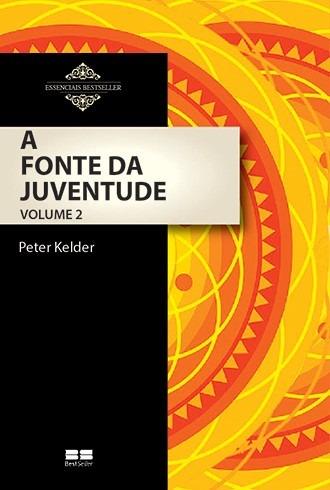A Fonte Da Juventude (vol. Il) - Peter Kelder