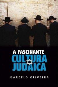 A Fascinante Cultura Judaica Livro