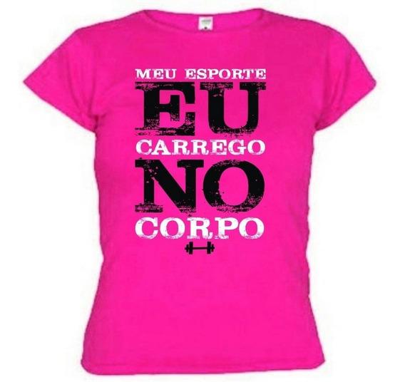 Camiseta Meu Esporte Eu Carrego No Corpo Baby Look Feminina