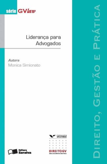 Liderança Para Advogados - Direito, Gestão E Prática - Sã
