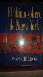 El Último Soltero De Nueva York - Dyan Scheldon