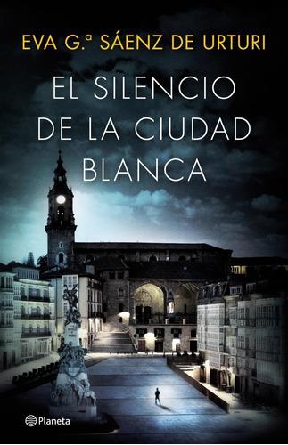 Imagen 1 de 2 de El Silencio De La Ciudad Blanca E.g.sáenz De Urturi