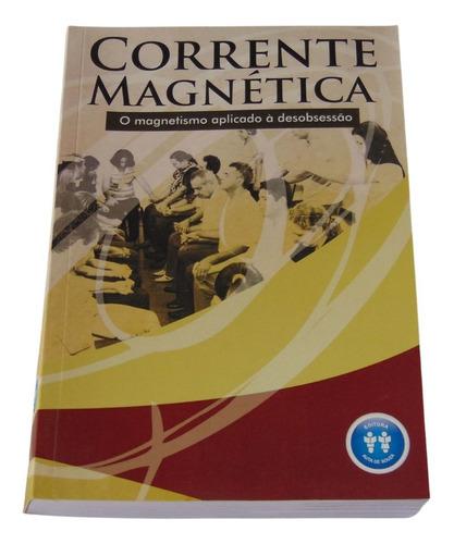 Imagem 1 de 3 de Corrente Magnética  O Magnetismo Aplicado À Desobsessão