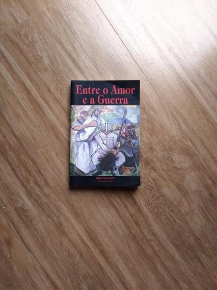 Livro Entre O Amor E A Guerra