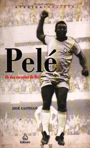 Imagem 1 de 1 de Livro Pelé, Os Dez Corações Do Rei De José Castello