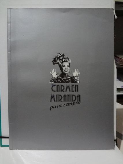 Catalogo Carmen Miranda Para Sempre Exposição 2005 No Mam Rj